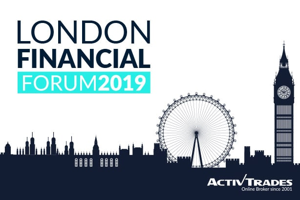 Attend ActivTrades' London Financial Forum 2019 – May 18