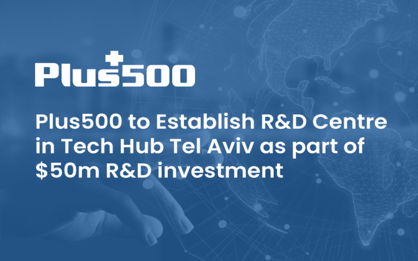 Plus500 To Establish R&D Centre In Tech Hub Tel Aviv As Part Of $50m R&D Investment