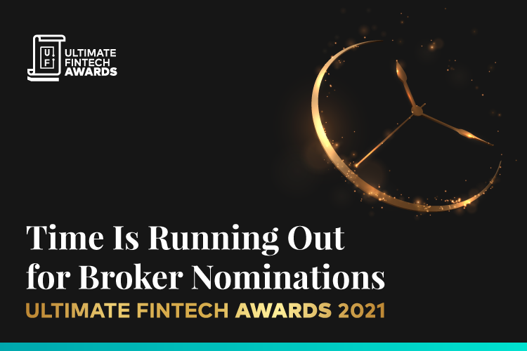 Ultimate Fintech Awards 2021: Time Is Running Out For Broker Nominations