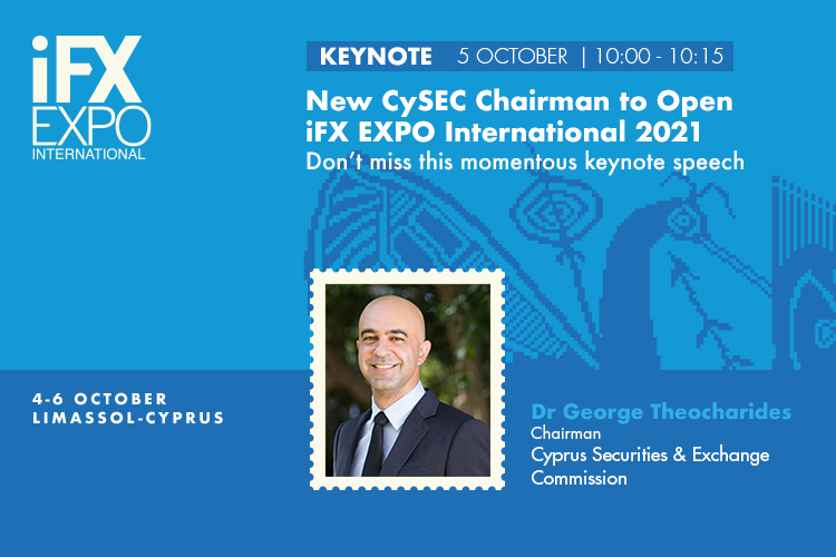 New CySEC Chairman to Open iFX EXPO International 2021!