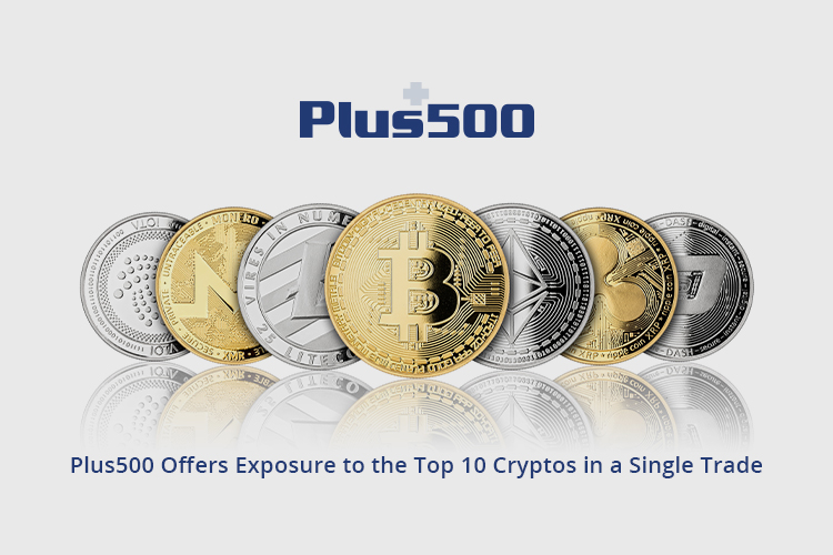 Plus500 Offers Exposure to the Top 10 Cryptos in a Single Trade